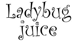 lady bug juice